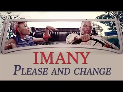 Traduction Please and change – IMANY [en Français] – GreatSong