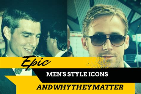 9 EPIC Men's Style Icons and Why They Matter to EVERY man