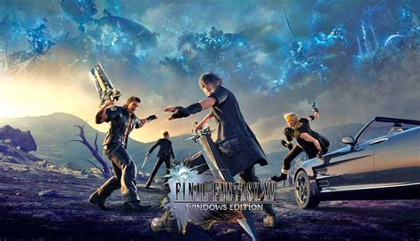 Final Fantasy XV Windows Edition To Include Higher Quality